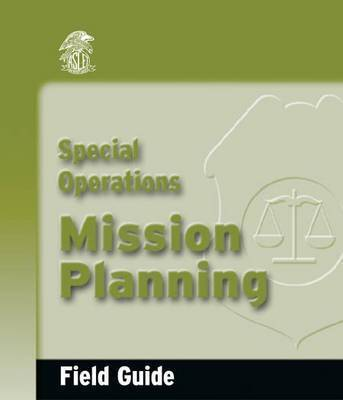 Special Operations Mission Planning Field Guide by Dennis L. Krebs