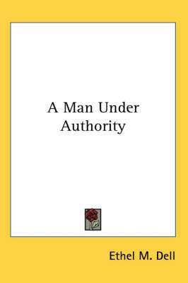 A Man Under Authority by Ethel M Dell