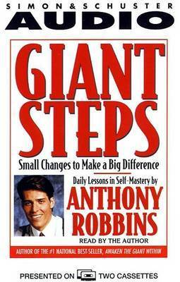 Giant Steps: Small Changes to Make a Big Difference: Daily Lessons in Self-mastery by Anthony Robbins