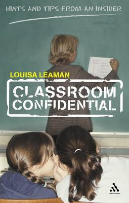 Classroom Confidential by Louisa Leaman image