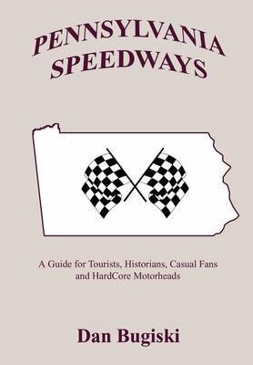 Pennsylvannia Speedways by Dan Bugiski
