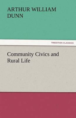 Community Civics and Rural Life by Arthur William Dunn