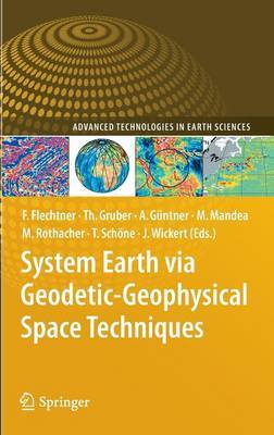 System Earth via Geodetic-Geophysical Space Techniques