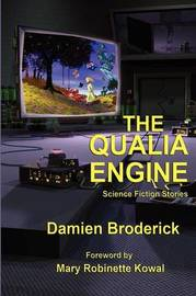 The Qualia Engine by Damien Broderick