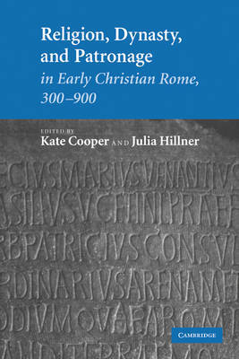 Religion, Dynasty, and Patronage in Early Christian Rome, 300-900 image