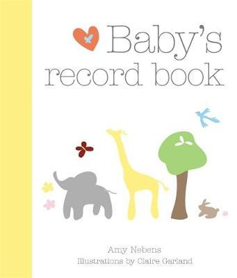 Baby's Record Book: Your First Five Years by Amy Nebens
