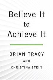 Believe It to Achieve It by Brian Tracy