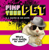 Pimp Your Pet by A. J. Martin image
