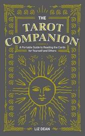 The Tarot Companion by Liz Dean