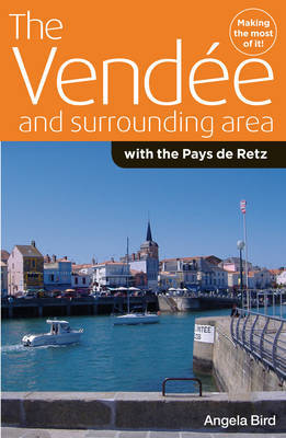 The Vendee and Surrounding Area by Angela Bird
