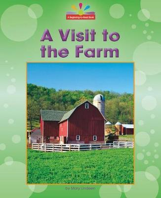 A Visit to the Farm by Mary Lindeen