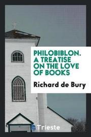Philobiblon. a Treatise on the Love of Books by Richard De Bury image