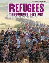 Refugees Throughout History: Searching for Safety by Gary Wiener image