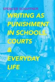 Writing as Punishment in Schools, Courts, and Everyday Life by Spencer Schaffner