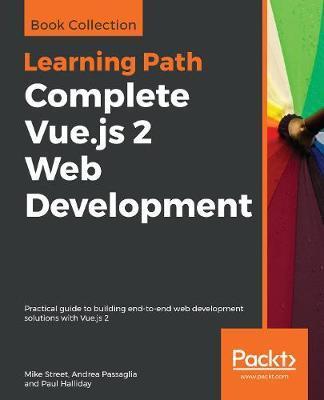Complete Vue.js 2 Web Development by Mike Street