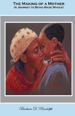 The Making Of A Mother by Barbara D Randolph image