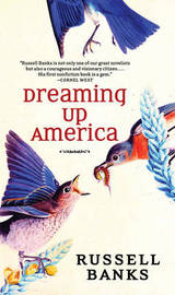 Dreaming Up America by Russell Banks image