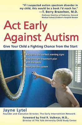 Act Early Against Autism: Give Your Child a Fighting Chance from the Start by Jayne Lytel image