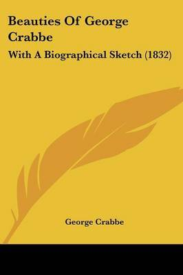 Beauties Of George Crabbe: With A Biographical Sketch (1832) by George Crabbe image