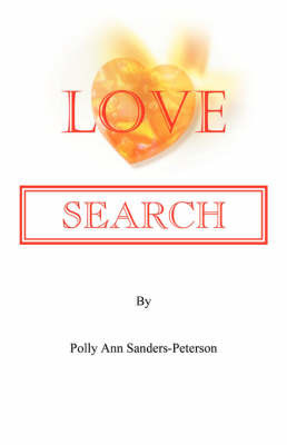 Love Search by Polly Sanders-Peterson