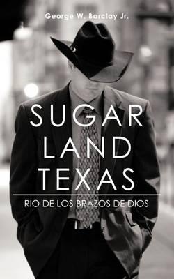 Sugar Land Texas: Rio de Los Brazos de Dios by George W Barclay Jr image