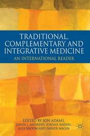 Traditional, Complementary and Integrative Medicine by Jon Adams