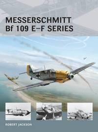 Messerschmitt Bf 109 E-F series by Robert Jackson