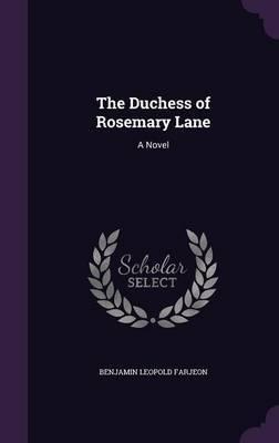 The Duchess of Rosemary Lane by Benjamin Leopold Farjeon