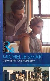 Claiming His One-Night Baby by Michelle Smart