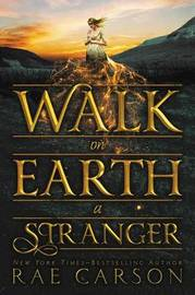 Walk on Earth a Stranger by Rae Carson image