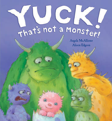 Yuck! That's Not a Monster! by Angela McAllister image