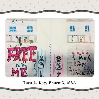 Free to Be Me by Pharmd Mba Kay