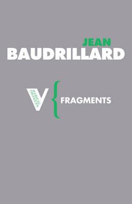 Fragments by Jean Baudrillard