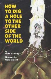 How to Dig a Hole to the Other Side of the World by Faith McNulty image
