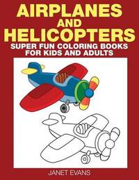 Airplane and Helicopter by Janet Evans