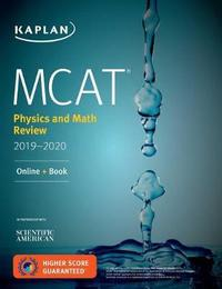 MCAT Physics and Math Review 2019-2020 by Kaplan Test Prep