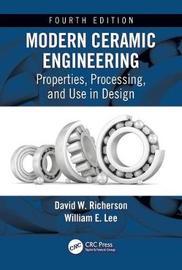 Modern Ceramic Engineering by David W Richerson