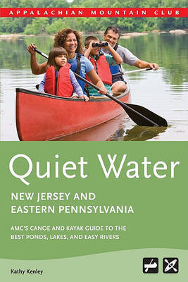 Quiet Water New Jersey and Eastern Pennsylvania by Kathy Kenley