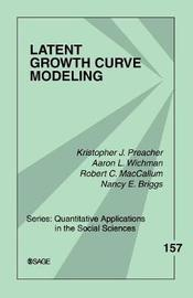 Latent Growth Curve Modeling by Kristopher J Preacher