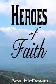 Heroes of Faith by Bob McDoniel