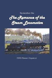 Remember the The Romance of the Steam Locomotive 2020 Calendar Planner Organizer by It's about Time