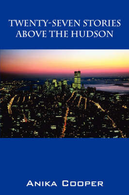 Twenty-Seven Stories Above the Hudson by Anika, Cooper image
