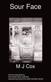 Sour Face by M J Cox