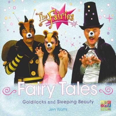 The Fairies: Fairy Tales : Goldilocks and Sleeping Beauty by Jen Watts image