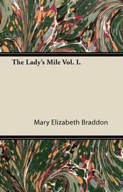 The Lady's Mile Vol. I. by Mary , Elizabeth Braddon