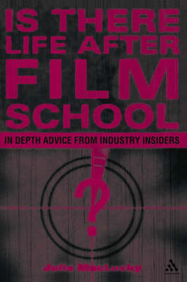 Is There Life After Film School? by Julie MacLusky