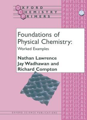 Foundations of Physical Chemistry: Worked Examples by Nathan Lawrence image
