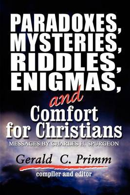 Paradoxes, Mysteries, Riddles, Enigmas, and Comfort for Christians by Gerald C. Primm image