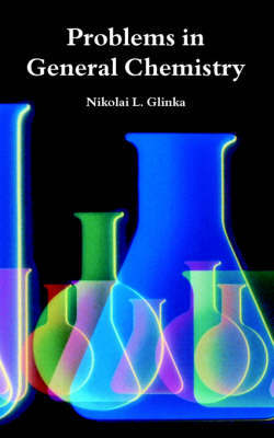Problems in General Chemistry by Nikolai, L. Glinka image