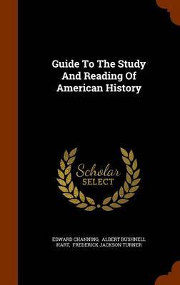 Guide to the Study and Reading of American History by Edward Channing image